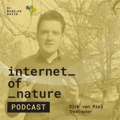 Internet of Nature podcast with Dirk van Riel